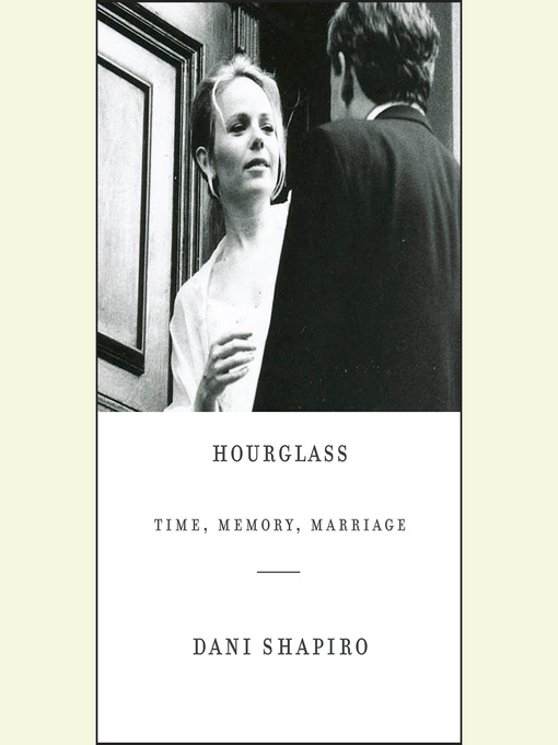 Title details for Hourglass by Dani Shapiro - Available