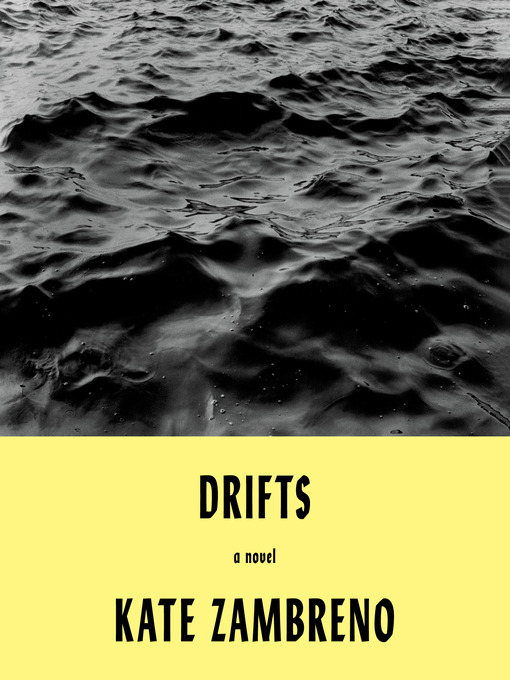 Title details for Drifts by Kate Zambreno - Available
