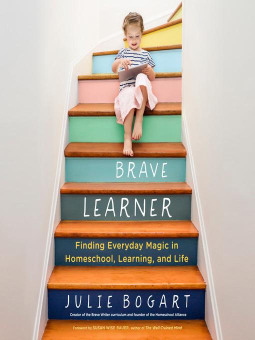 Title details for The Brave Learner by Julie Bogart - Wait list