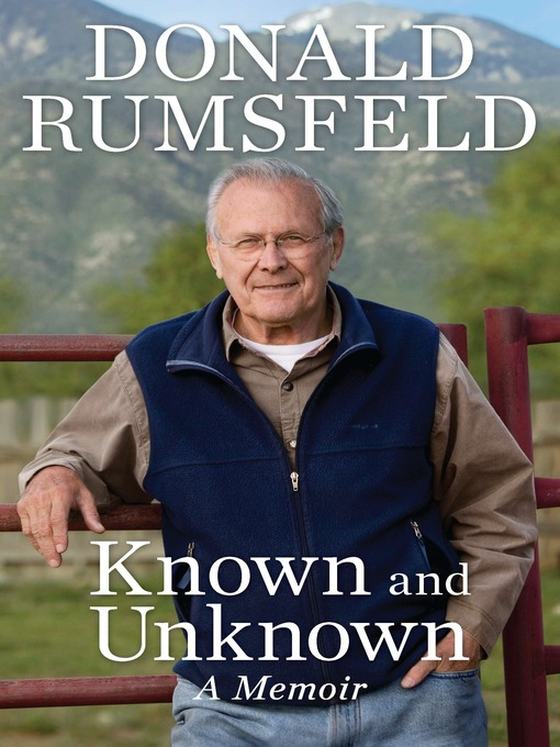 Title details for Known and Unknown by Donald Rumsfeld - Available