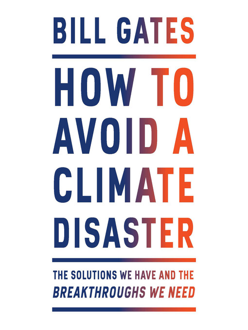 Title details for How to Avoid a Climate Disaster by Bill Gates - Wait list
