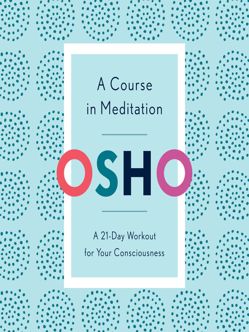 Title details for A Course in Meditation by Osho - Wait list