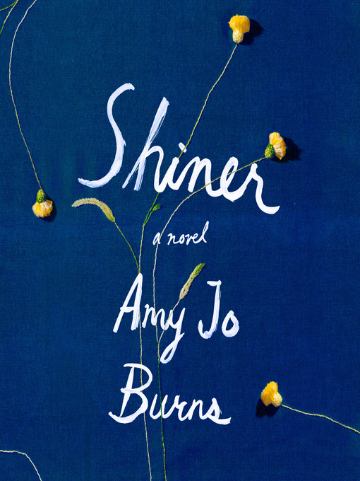 Title details for Shiner by Amy Jo Burns - Wait list
