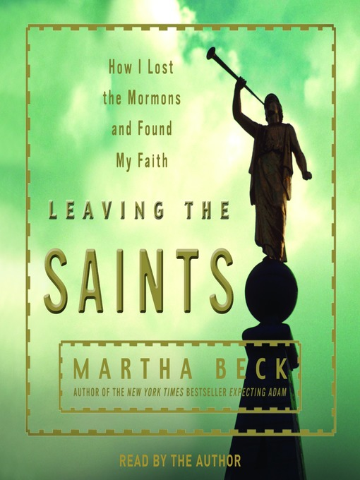 Title details for Leaving the Saints by Martha Beck - Wait list