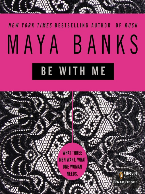 Title details for Be With Me by Maya Banks - Wait list