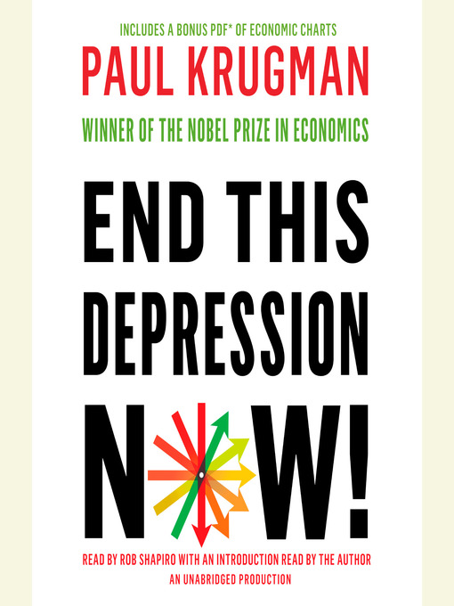 Title details for End This Depression Now! by Paul Krugman - Available