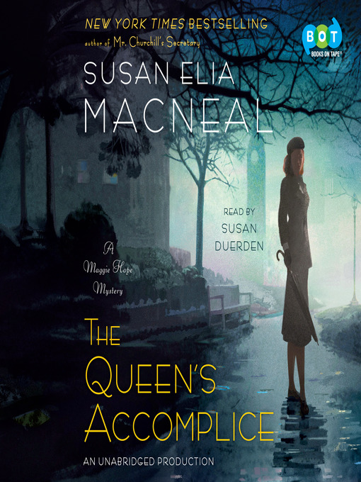 Title details for The Queen's Accomplice by Susan Elia MacNeal - Available