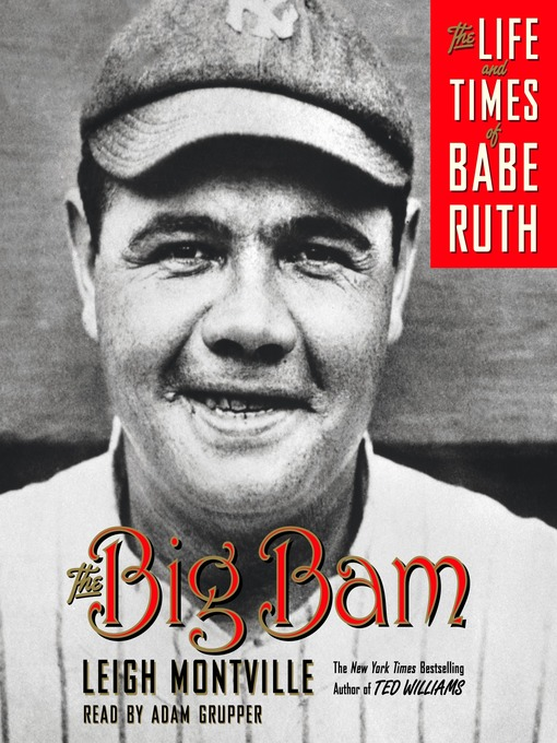 Title details for The Big Bam by Leigh Montville - Available