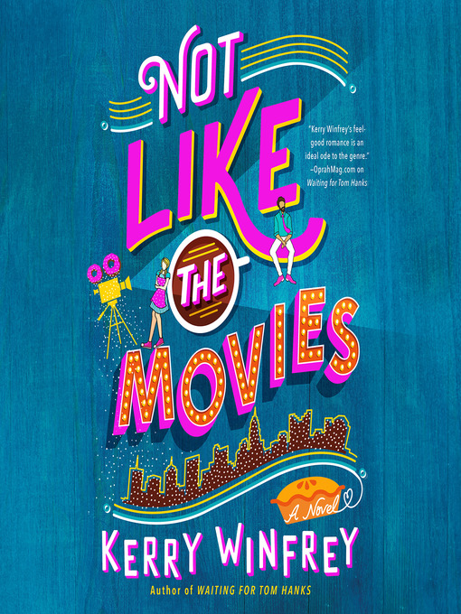 Title details for Not Like the Movies by Kerry Winfrey - Wait list