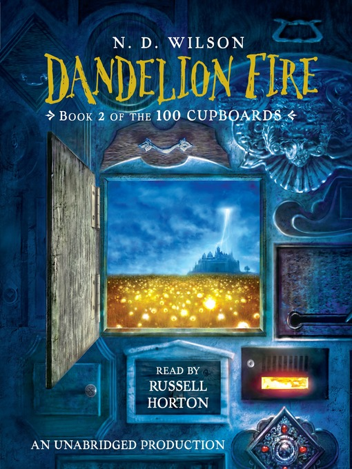 Title details for Dandelion Fire by N. D. Wilson - Wait list