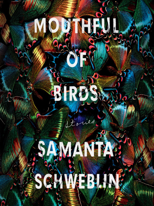 Title details for Mouthful of Birds by Samanta Schweblin - Available