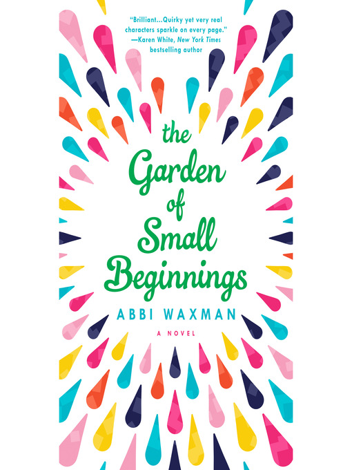 Title details for The Garden of Small Beginnings by Abbi Waxman - Wait list