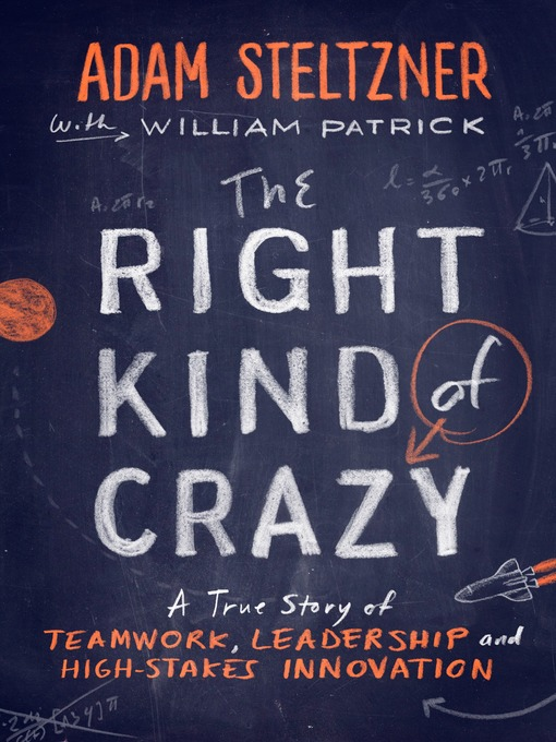 Title details for The Right Kind of Crazy by Adam Steltzner - Available