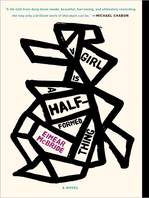 Title details for A Girl Is a Half-formed Thing by Eimear McBride - Available