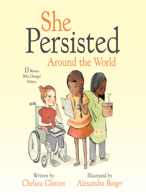 Title details for She Persisted Around the World by Chelsea Clinton - Available