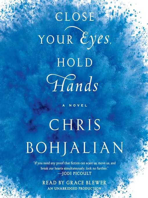 Title details for Close Your Eyes, Hold Hands by Chris Bohjalian - Wait list