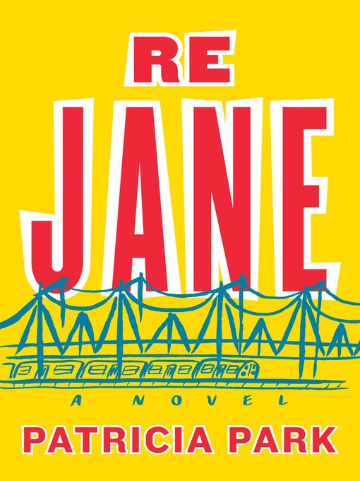 Title details for Re Jane by Patricia Park - Available