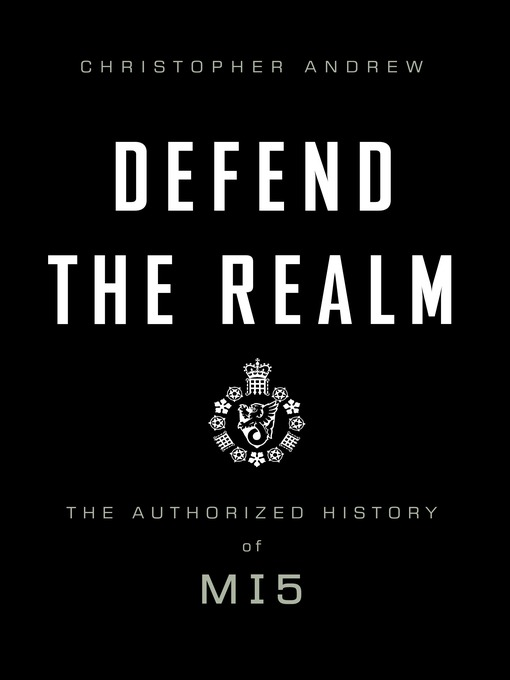 Title details for Defend the Realm by Christopher Andrew - Available