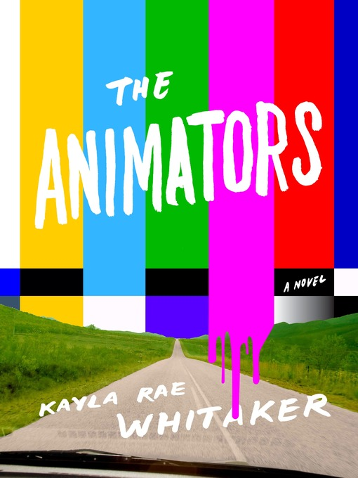 Title details for The Animators by Kayla Rae Whitaker - Available