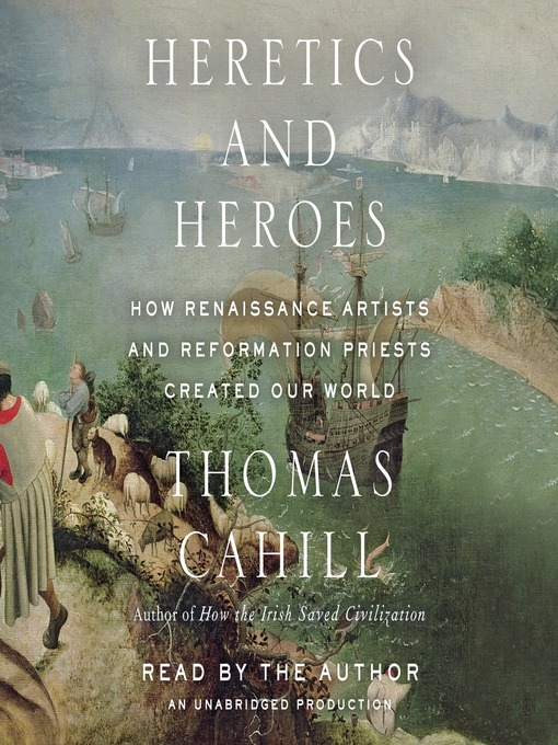 Title details for Heretics and Heroes by Thomas Cahill - Available