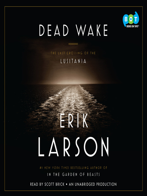 Title details for Dead Wake by Erik Larson - Wait list