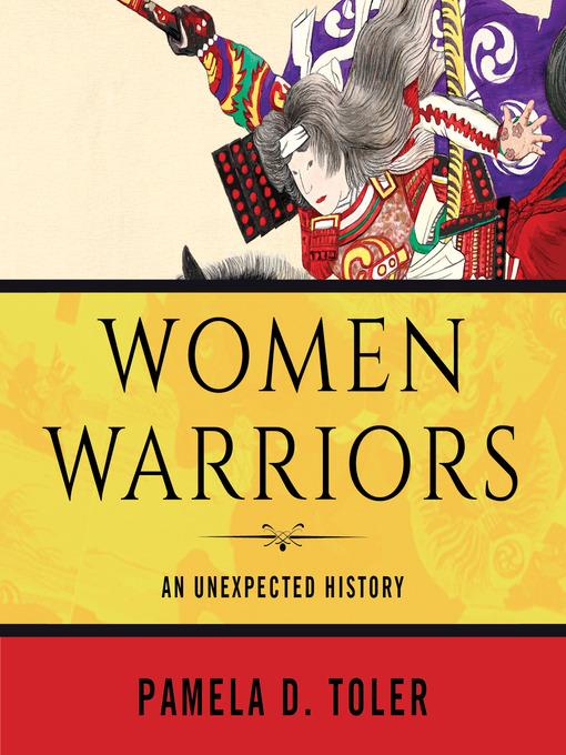 Title details for Women Warriors by Pamela D. Toler - Available