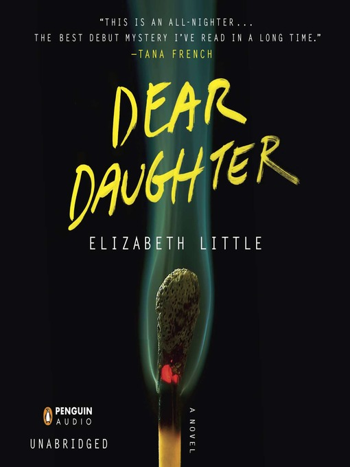 Title details for Dear Daughter by Elizabeth Little - Available