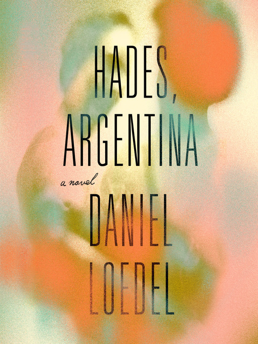 Title details for Hades, Argentina by Daniel Loedel - Available