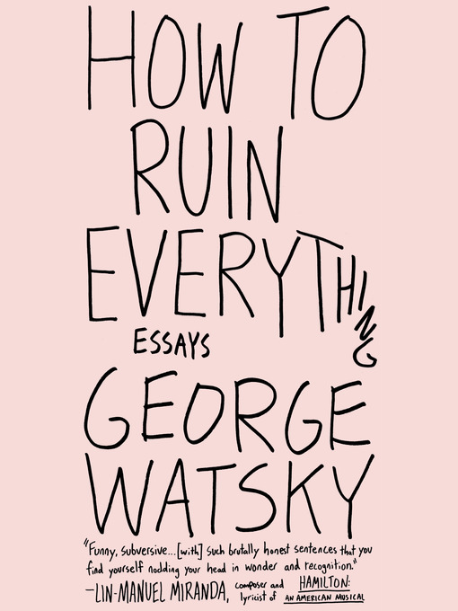Title details for How to Ruin Everything by George Watsky - Wait list