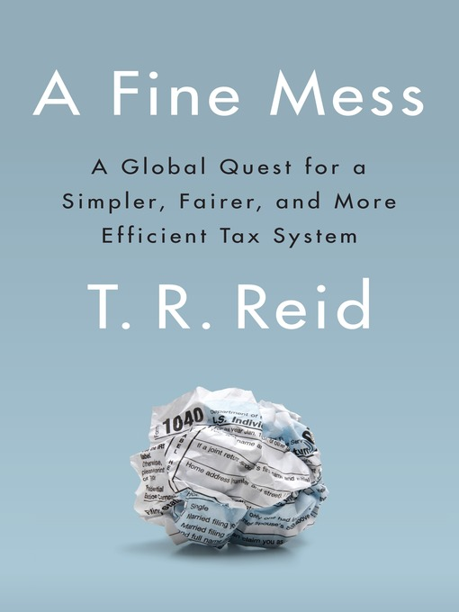Title details for A Fine Mess by T. R. Reid - Available