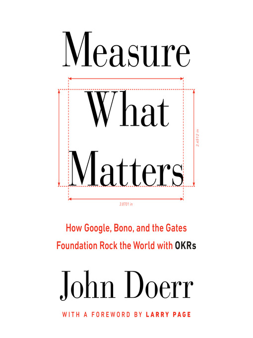 Title details for Measure What Matters by John Doerr - Available
