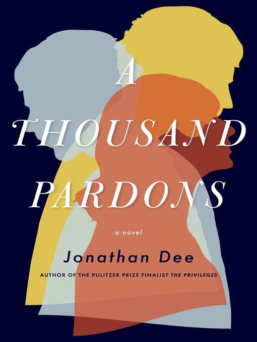 Title details for A Thousand Pardons by Jonathan Dee - Available