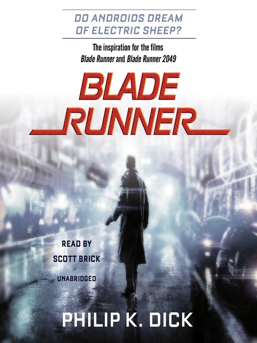 Title details for Blade Runner: Based on the novel Do Androids Dream of Electric Sheep? by Philip K. Dick - Available