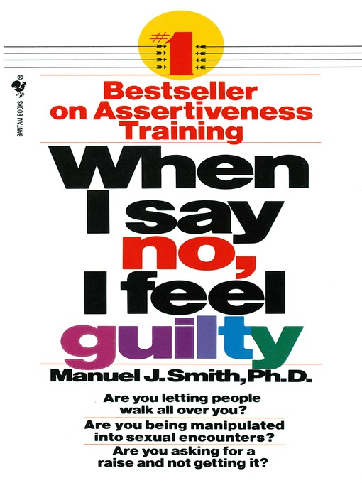 Title details for When I Say No, I Feel Guilty by Manuel J. Smith - Wait list