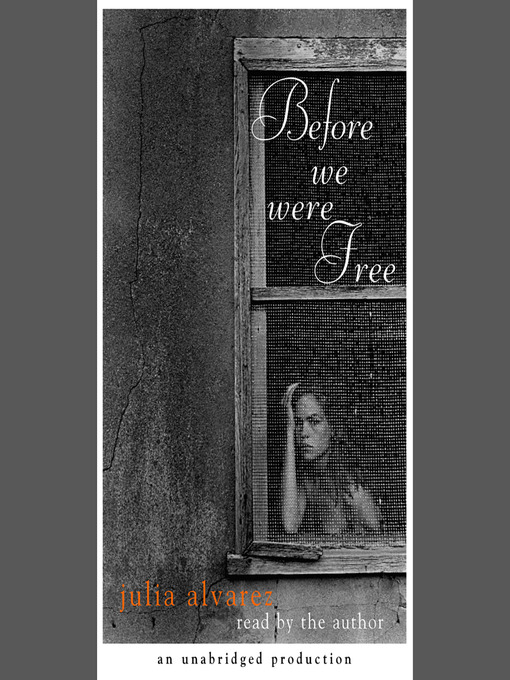 Title details for Before We Were Free by Julia Alvarez - Available