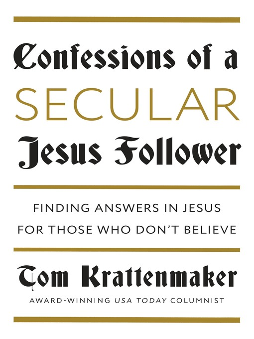 Title details for Confessions of a Secular Jesus Follower by Tom Krattenmaker - Available
