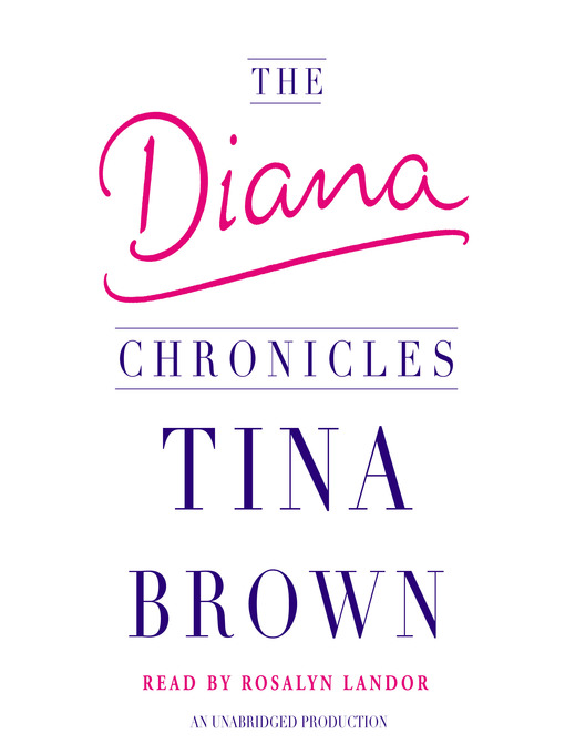 Title details for The Diana Chronicles by Tina Brown - Available