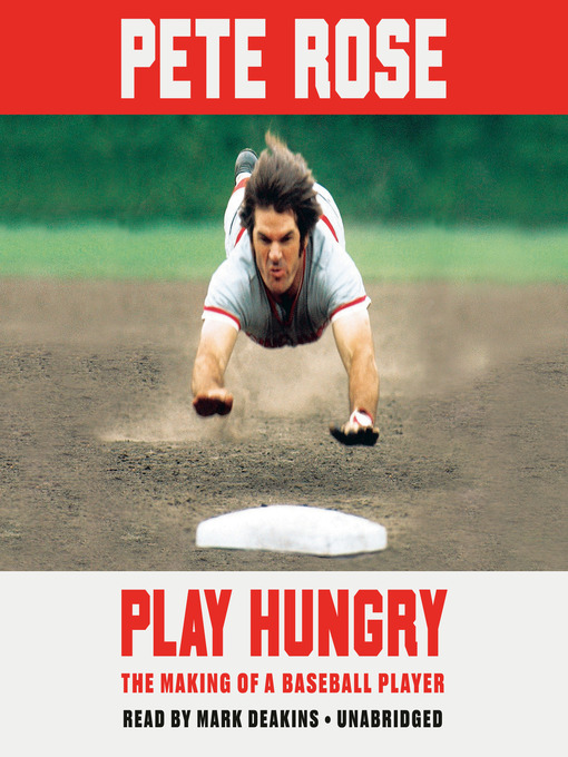 Title details for Play Hungry by Pete Rose - Available