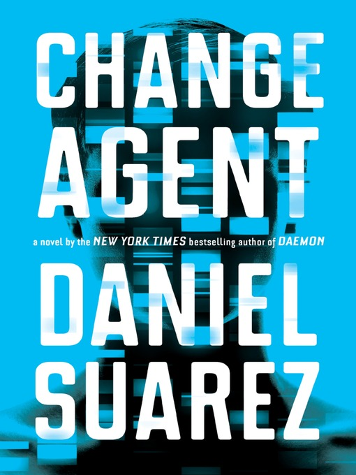 Title details for Change Agent by Daniel Suarez - Wait list