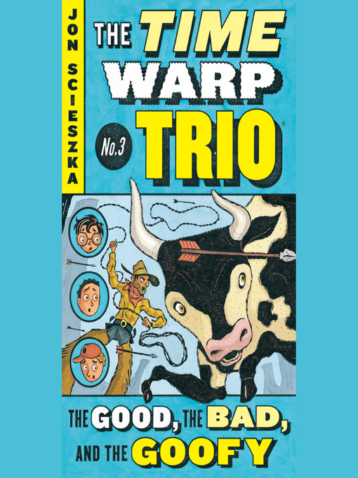 Title details for The Good, the Bad, and the Goofy #3 by Jon Scieszka - Available