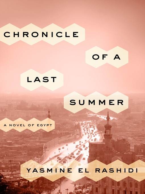 Title details for Chronicle of a Last Summer by Yasmine El Rashidi - Available