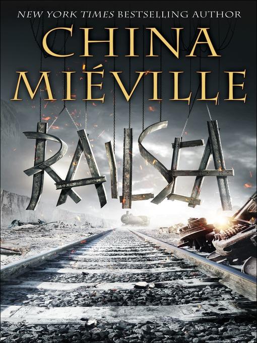 Title details for Railsea by China Miéville - Available