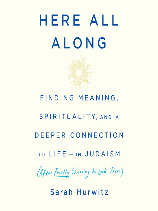 Title details for Here All Along by Sarah Hurwitz - Available