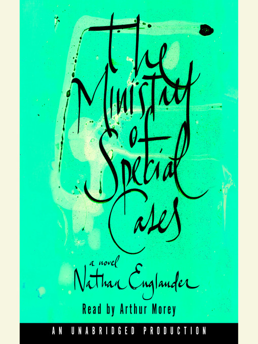 Title details for The Ministry of Special Cases by Nathan Englander - Available