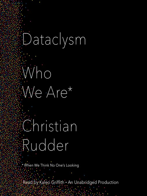 Title details for Dataclysm by Christian Rudder - Available