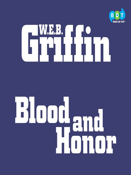 Title details for Blood and Honor by W.E.B. Griffin - Available