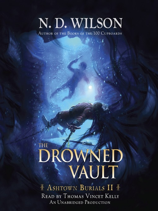 Title details for The Drowned Vault by N. D. Wilson - Wait list