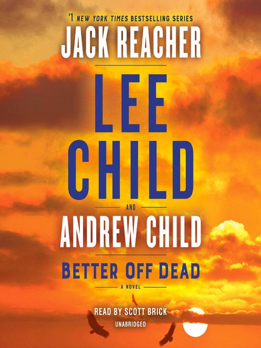 Title details for Better Off Dead by Lee Child - Wait list
