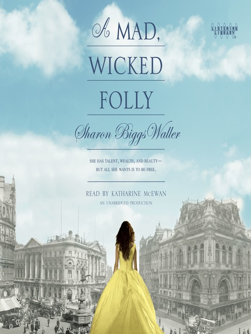 Title details for A Mad, Wicked Folly by Sharon Biggs Waller - Available