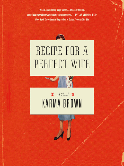 Title details for Recipe for a Perfect Wife by Karma Brown - Available